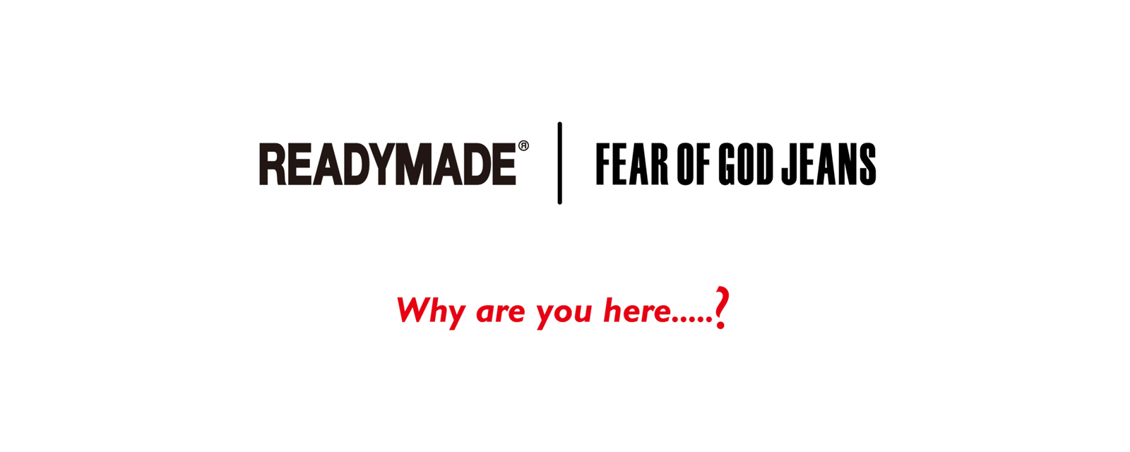 READYMADE × FEAR OF GOD JEANS