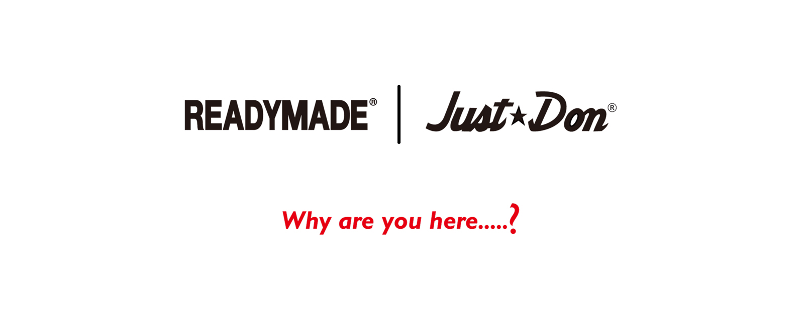 READYMADE × Just Don